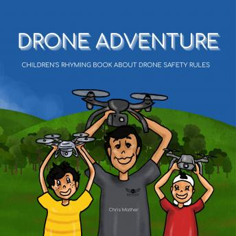 Drone Adventure: Children's Rhyming Book About Drone Safety Rules