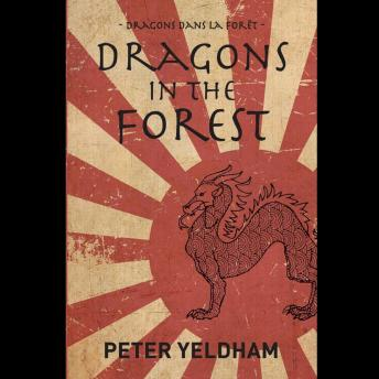 Download Dragons in the Forest: Alex Faure's own story of living through WWII in Japan by Peter Yeldham
