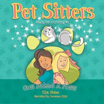 Gus Makes a Fuss: Pet Sitters: Ready For Anything #1
