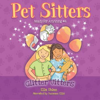 Glitter Jitters: Pet Sitters: Ready For Anything #4