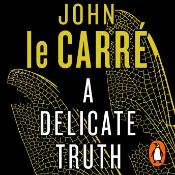 Delicate Truth, Audio book by John Le Carré