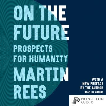 Download On the Future: Prospects for Humanity by Martin Rees