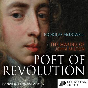 Poet of Revolution: The Making of John Milton