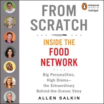 From Scratch: Inside the Food Network, Allen Salkin