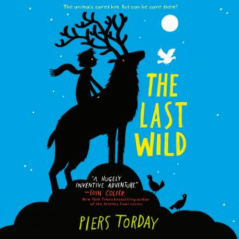 Listen to Last Wild by Piers Torday at Audiobooks com