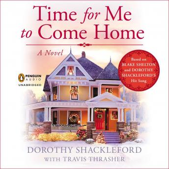 Time For Me to Come Home, Dorothy Shackleford, Travis Thrasher
