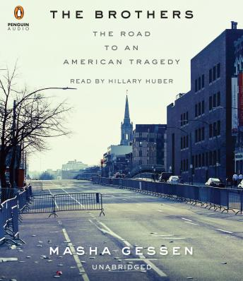 Brothers: The Road to an American Tragedy, Masha Gessen