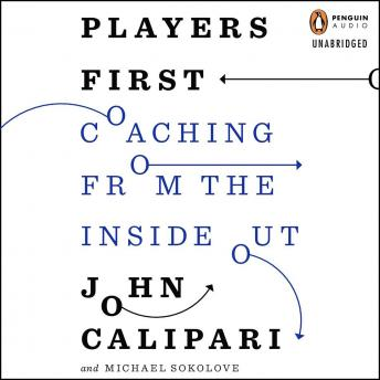 Players First: Coaching from the Inside Out, Michael Sokolove, John Calipari