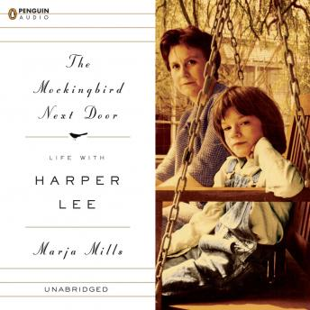 Mockingbird Next Door: Life with Harper Lee, Marja Mills