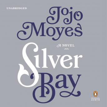 Silver Bay: A Novel, Jojo Moyes