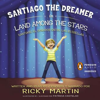 Santiago the Dreamer in Land Among the Stars /, Ricky Martin