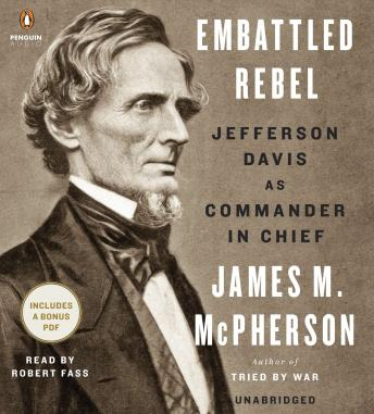 Embattled Rebel: Jefferson Davis as Commander in Chief, Audio book by James M. Mcpherson