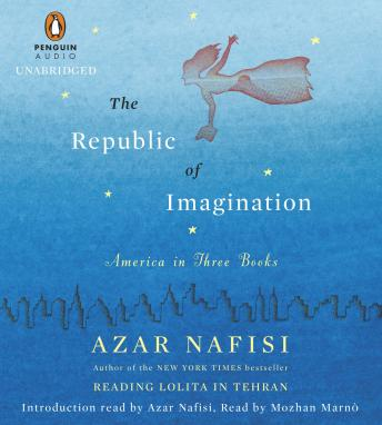 Republic of Imagination: America in Three Books, Azar Nafisi