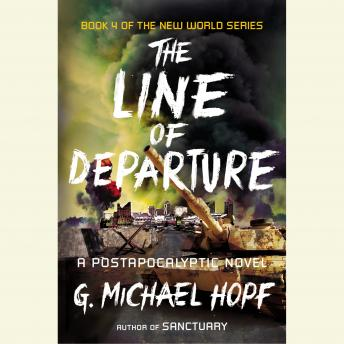 Line of Departure: A Postapocalyptic Novel, G. Michael Hopf