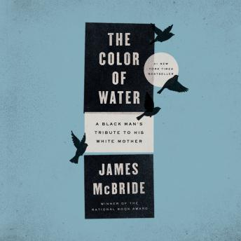 Color of Water: A Black Man's Tribute to His White Mother, James McBride