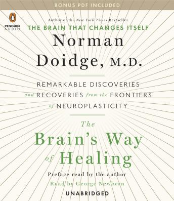 The Brain's Way of Healing: Remarkable Discoveries and Recoveries from the Frontiers of Neuroplasticity Audiobook Free Download Online