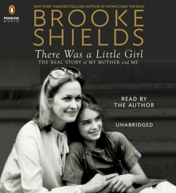 Download There Was a Little Girl: The Real Story of My Mother and Me by Brooke Shields