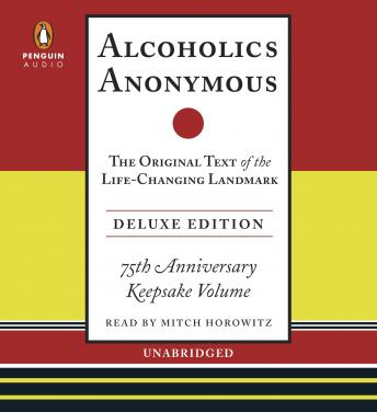 Alcoholics Anonymous Deluxe Edition: The Original Text of the Life-Changing Landmark, Deluxe Edition