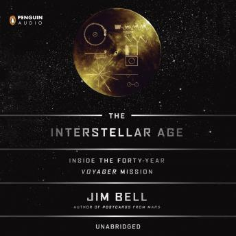 Download Interstellar Age: The Story of the NASA Men and Women Who Flew the Forty-Year Voyager Mission by Jim Bell