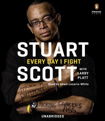 Download Every Day I Fight: Making a Difference, Kicking Cancer's Ass by Stuart Scott, Larry Platt