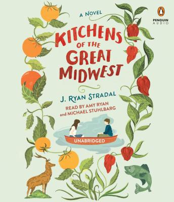 Kitchens of the Great Midwest: A Novel, J. Ryan Stradal