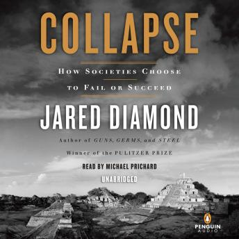 Download Collapse: How Societies Choose to Fail or Succeed by Jared Diamond