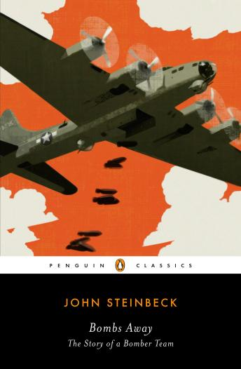 Bombs Away: The Story of a Bomber Team, John Steinbeck