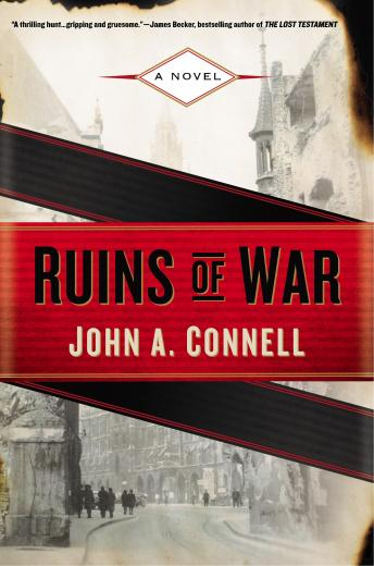 Ruins of War: A Mason Collins Novel, John A. Connell