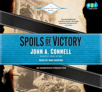 Spoils of Victory: A Mason Collins Novel, John A. Connell