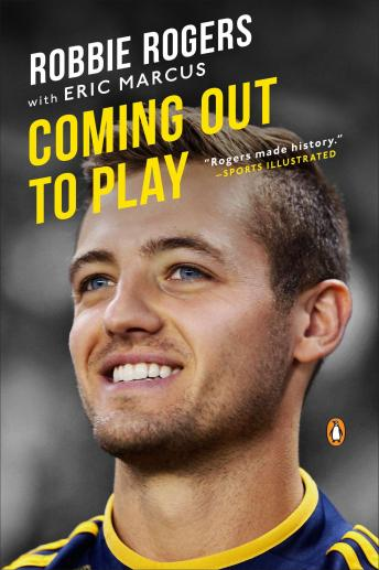 Download Coming Out to Play by Robbie Rogers, Eric Marcus