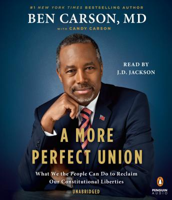 More Perfect Union: What We the People Can Do to Reclaim Our Constitutional Liberties, Md Ben Carson, Candy Carson