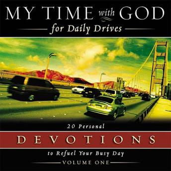 My Time With God For Daily Drives: Vol. 1: 20 Personal Devotions To Refuel Your Day, Various Authors