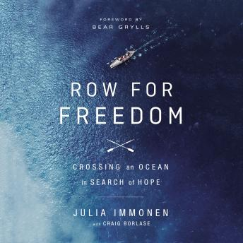 Row for Freedom: Crossing an Ocean in Search of Hope, Julia Immonen