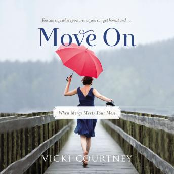 Move On: When Mercy Meets Your Mess, Vicki Courtney