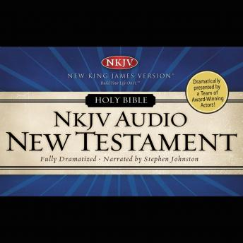 Dramatized Audio Bible - New King James Version, NKJV: New Testament