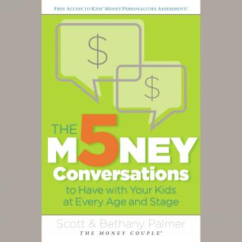 5 Money Conversations to Have With Your Kids At Every Age and Stage, Bethany Palmer, Scott Palmer