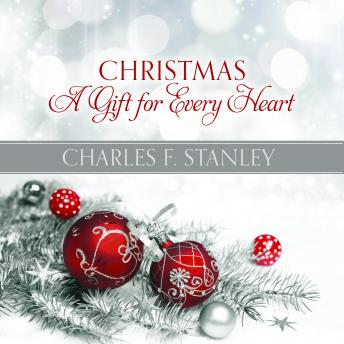 Christmas: A Gift for Every Heart, Charles F. Stanley