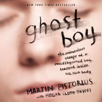 Ghost Boy: The Miraculous Escape of a Misdiagnosed Boy Trapped Inside His Own Body sample.