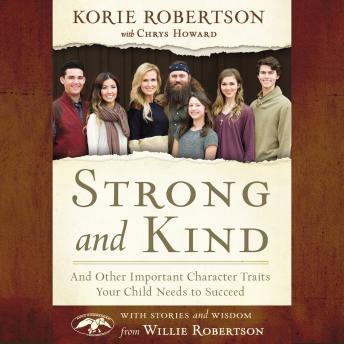 Strong and Kind: Raising Kids of Character