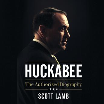 Huckabee: The Authorized Biography, John Mcmurray, Scott Lamb