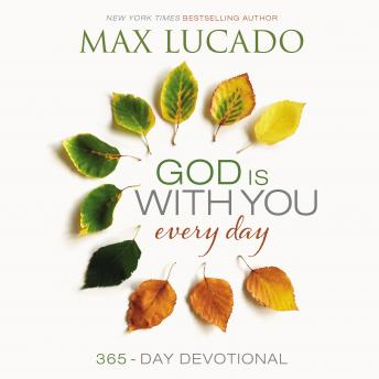 God is With You Every Day: 365 Day Devotional, Max Lucado