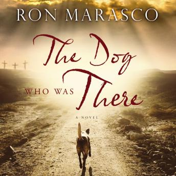 Download Dog Who Was There by Ron Marasco