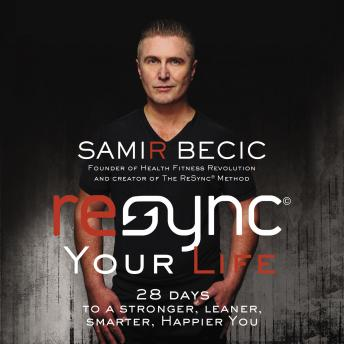 ReSYNC Your Life: 28 Days to a Stronger, Leaner, Smarter, Happier You