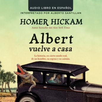 Albert vuelve a casa: La historia, en cierto modo real, de un hombre, su esposa y su caimAn.