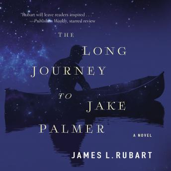Long Journey to Jake Palmer, James L. Rubart