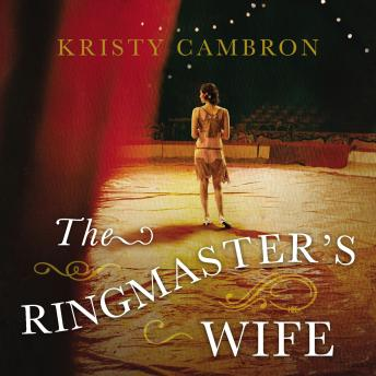Ringmaster's Wife, Kristy Cambron, Amy Rubinate