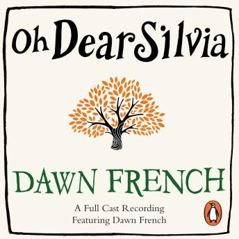 Oh Dear Silvia, Dawn French