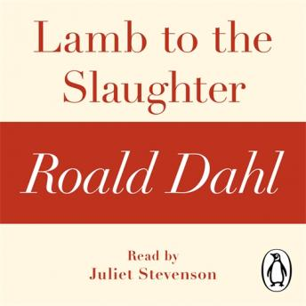 Lamb to the Slaughter (A Roald Dahl Short Story) sample.