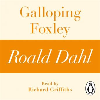 Galloping Foxley (A Roald Dahl Short Story)