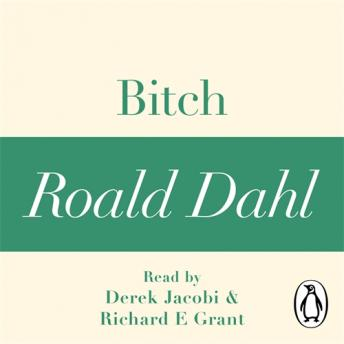 Bitch (A Roald Dahl Short Story) sample.